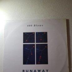 Discos de vinilo: 400 BLOWS,,, RUNAWAY BREAKDOWN..REF. 2ND-015. Lote 112209723