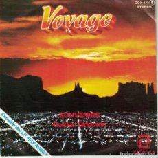 Discos de vinilo: VOYAGE - SOUVENIRS / GOLDEN ELDORADO (SINGLE ESPAÑOL, ZAFIRO 1978). Lote 112215247