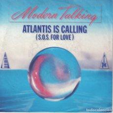 Discos de vinilo: MODERN TALKING - ATLANTIS IS CALLING (S.O.S. FOR LOVE) (SINGLE ALEMAN, HANSA RECORDS 1986). Lote 112225663