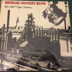 Discos de vinilo: LP MICHAEL STANLEY BAND. YOU CAN'T FIGHT FASHION. Lote 112244878