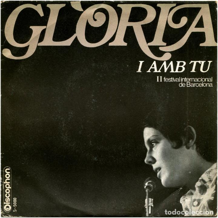 GLÒRIA - I AMB TU (II FESTIVAL INTERNACIONAL DE BARCELONA) - SG SPAIN 1969 - DISCOPHON S-5080 (Música - Discos - LP Vinilo - Otros Festivales de la Canción)