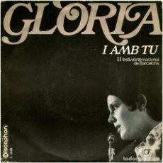 Discos de vinilo: GLÒRIA - I AMB TU (II FESTIVAL INTERNACIONAL DE BARCELONA) - SG SPAIN 1969 - DISCOPHON S-5080. Lote 112248183