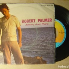 Discos de vinilo: SINGLE ESPAÑOL 1980 - ROBERT PALMER - JOHNNY AND MARY - ISLAND. Lote 112258683