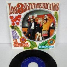 Discos de vinilo: LOS 3 SUDAMERICANOS - LA CHEVECHA + UNA VIDA NUEVA - SINGLE - BELTER 1969 SPAIN. Lote 112266087