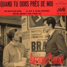Discos de vinilo: ANTHONY PERKINS, EP, QUAND TU DORS PRÈS DE MOI + 3 , AÑO 1962. Lote 112296111