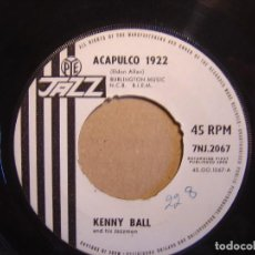 Discos de vinilo: SINGLE INGLES 1963 - KENNY BALL - ACAPULCO 1922 + HAND ME DOWN MY WALKING SHOES - JAZZ. Lote 112352319