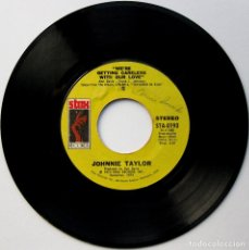 Discos de vinilo: JOHNNIE TAYLOR - WE'RE GETTING CARELESS WITH OUR LOVE/POOR MAKE BELIEVER - SINGLE STAX 1973 USA BPY. Lote 112359015