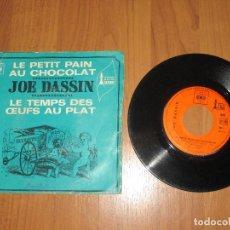 Discos de vinilo: JOE DASSIN - LE PETIT PAIN AU CHOCOLAT - FRANCIA - CBS - T -. Lote 112365615