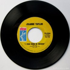 Discos de vinilo: JOHNNIE TAYLOR - I COULD NEVER BE PRESIDENT / IT'S AMAZING - SINGLE STAX 1969 USA BPY. Lote 112366103