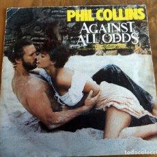 Discos de vinilo: SINGLE - PHIL COLLINS - AGAINST ALL ODDS. Lote 112370047