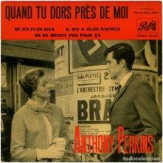 Discos de vinilo: ANTHONY PERKINS – QUAND TU DORS PRÈS DE MOI (DE LA PEL. NO ME DIGAS ADIÓS) - EP SPAIN 1962 - PATHÉ. Lote 112372779