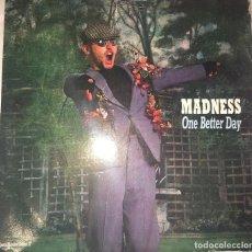 Discos de vinilo: MADNESS (ONE BETTER DAY). Lote 112432139