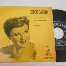 Discos de vinilo: ELDER BARBER-LA CANCION DEL POBRE JUAN +3. Lote 112443591