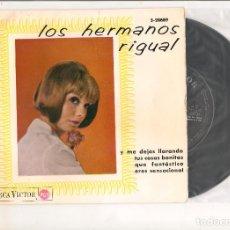 Discos de vinilo: LOS HERMANOS RIGUAL Y ME DEJAS LLORANDO +3 RCA VICTOR 1965. Lote 112506519
