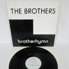 Discos de vinilo: THE BROTHERS - BROTHERHYMN - MAXI 4 VERSIONES 33 RPM - SUBWAY 1988 BELGIUM. Lote 112536439
