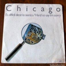 Discos de vinilo: SINGLE - WD RECORDS - CHICAGO - ES DIFÍCIL DECIR LO SIENTO. Lote 112561695