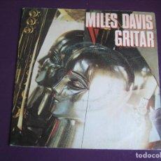 Discos de vinilo: MILES DAVIS SG CBS 1981 GRITAR (SHOUT)/ FAT TIME - JAZZ BOP FUSION. Lote 112582723