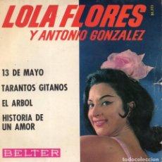 Discos de vinilo: LOLA FLORES CON ANTONIO GONZALEZ, EP, 13 DE MAYO + 3, AÑO 1964. Lote 112594979