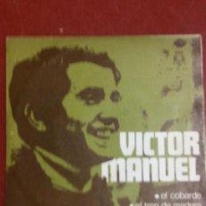 Discos de vinilo: BJS. VICTOR MANUEL. EL COBARDE. DISCO DE VINILO. SINGLE,. Lote 112620043
