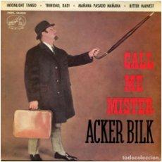 Discos de vinilo: ACKER BILK – CALL ME MISTER - EP SPAIN 1963 - LA VOZ DE SU AMO  7 EPL 13.990 . Lote 112629843