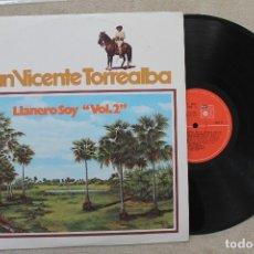 Discos de vinilo: JUAN VICENTE TORREALBA LLANERO SOY VOL.2 LP VINYL MADE IN VENEZUELA 1979. Lote 112666731