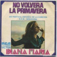 Discos de vinilo: DIANA MARIA / NO VOLVERA LA PRIMAVERA (XV FESTIVAL DE BENIDORM) / PARA TI (SNGLE 1973). Lote 112681443