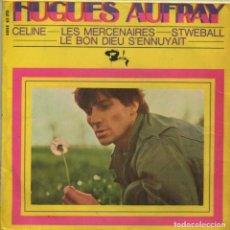 Discos de vinilo: HUGUES AUFRAY / CELINE / LES MERDENAIRES + 2 (EP ORIGINAL ESPAÑOL 1966). Lote 112683307