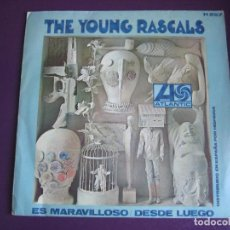 Discos de vinilo: THE YOUNG RASCALS SG HISPAVOX 1967 ES MARAVILLOSO/ DESDE LUEGO PSICODELIA POP. Lote 112699835