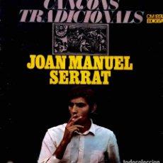 Discos de vinilo: JOAN MANUEL SERRAT, CANÇOS TRADICIONALS. LP ORIGINAL EDIGSA CON PORTADA TRIPLE. Lote 112707959