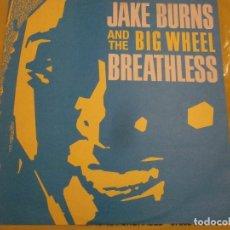 Discos de vinilo: JAKE BURNS & THE BIG WHEEL - BREATHLESS - MAXI - EDICION UK DEL AÑO 1987 - STIFF LITTLE FINGERS.. Lote 112742991