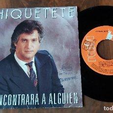 Discos de vinilo: SINGLE - RCA - CHIQUITETE - SI YO ENCONTRARA A ALGUIEN. Lote 112797275