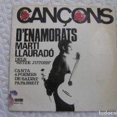 Discos de vinilo: MARTÍ LLAURADÓ ?– CANÇONS D'ENAMORATS - CONCENTRIC (2) 1965 - SINGLE - P. Lote 112808763