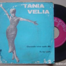 Discos de vinilo: TANIA VELIA - LLORANDO VIVO CADA DIA + TE HE VISTO - SINGLE ZAFIRO 1965. Lote 112814207