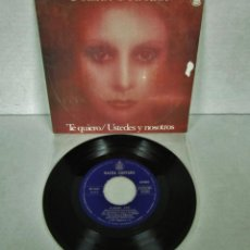 Discos de vinilo: NACHA GUEVARA - TE QUIERO + USTEDES Y NOSOTROS - SINGLE - HISPAVOX 1977. Lote 112843839