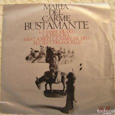 Discos de vinilo: MARÍA DEL CARME BUSTAMANTE – SANT JOSEP I LA MARE DE DÉU - EDIGSA 1968 - SINGLE - P. Lote 112855691