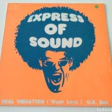 Discos de vinilo: EXPRESS OF SOUND - REAL VIBRATION (WANT LOVE) (U.K REMIX). Lote 112856667