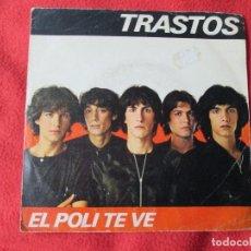 Discos de vinilo: SINGLE TRASTOS EL POLI TE VE. Lote 112918223