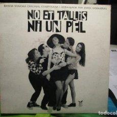 Discos de vinilo: NO ET TALLIS NI UN PEL . Lote 112925003