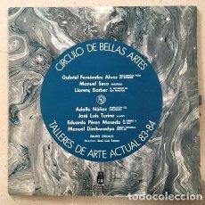 Discos de vinilo: GRUPO CÍRCULO - TALLERES DE ARTE ACTUAL 83/84 - DOBLE LP - LLORENÇ BARBER - CÍRCULO DE BELLAS ARTES. Lote 112926987