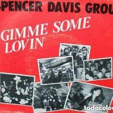 Discos de vinilo: SPENCER DAVIS GROUP - GIMME SOME LOVIN (SG) 1967. Lote 112956443
