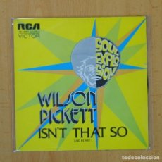 WILSON PICKETT - ISN´T THAT SO / I WAS TOO NICE - SINGLE