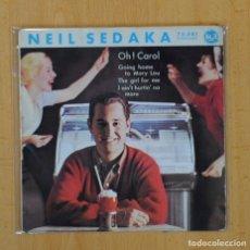 Discos de vinilo: NEIL SEDAKA - OH! CAROL + 3 - EP. Lote 113003972