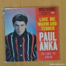 Discos de vinilo: PAUL ANKA - LOVE ME WARM AND TENDER / I´D LIKE TO KNOW - SINGLE. Lote 113004042