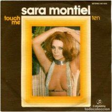 Discos de vinilo: SARA MONTIEL (GREGORIO GARCÍA SEGURA) - TOUCH ME - SG SPAIN 1975 - COLUMBIA MO 1508. Lote 113023283