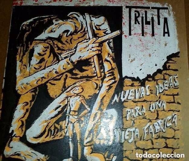 TRILITA - NUEVAS IDEAS PARA UNA VIEJA FÁBRICA (1988) (Música - Discos - LP Vinilo - Grupos Españoles de los 70 y 80)