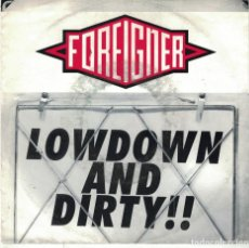 Discos de vinil: FOREIGNER - LOWDOWN AND DIRTY / FLESHWOUND (SINGLE ALEMAN, ATLANTIC 1991). Lote 113051167