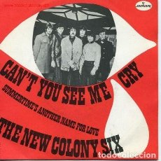 Discos de vinilo: THE NEW COLONY SIX: CAN'T YOU SEE ME CRY + 1 ED. ESPAÑA MERCURY 1968.. Lote 113061527