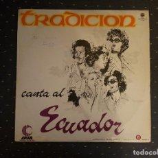 Discos de vinilo: TRADICION CANTA AL ECUADOR. Lote 113066959