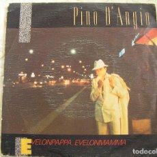 Discos de vinilo: PINO D'ANGIO – EVELONPAPPA, EVELONMAMMA - WEA 1983 - SINGLE - P -. Lote 113067359