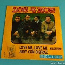 Discos de vinilo: LOS 4 ROS. LOVE ME, LOVE ME. JUDY CON DISFRAZ. Lote 113074919